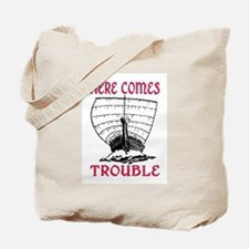 HERE COMES TROUBLE (VIKING) Tote Bag