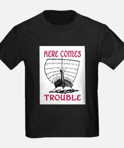 HERE COMES TROUBLE (VIKING) T