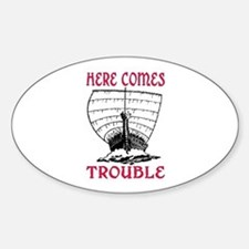 HERE COMES TROUBLE (VIKING) Decal