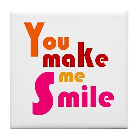 'You Make Me Smile' Tile Coaster