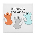 3 SHEETS TO THE WIND Tile Coaster