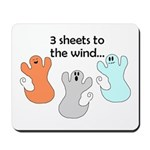 3 SHEETS TO THE WIND Mousepad