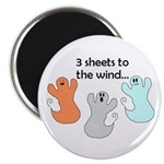 3 SHEETS TO THE WIND Magnet