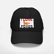 I Love Foxes Baseball Hat