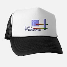 I am a Whosoever Trucker Hat