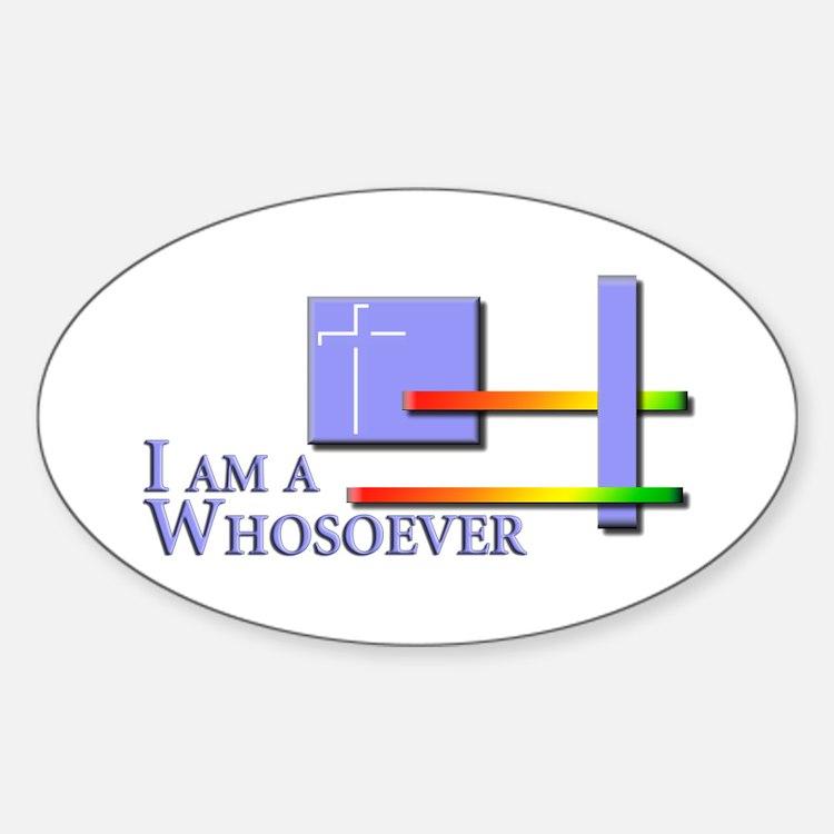 I am a Whosoever Oval Sticker (10 pk)