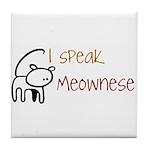 I speak Meownese Tile Coaster