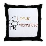 I speak Meownese Throw Pillow