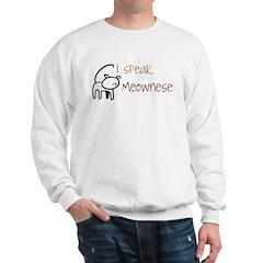 I speak Meownese Sweatshirt