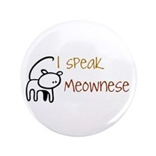 "I speak Meownese 3.5"" Button"