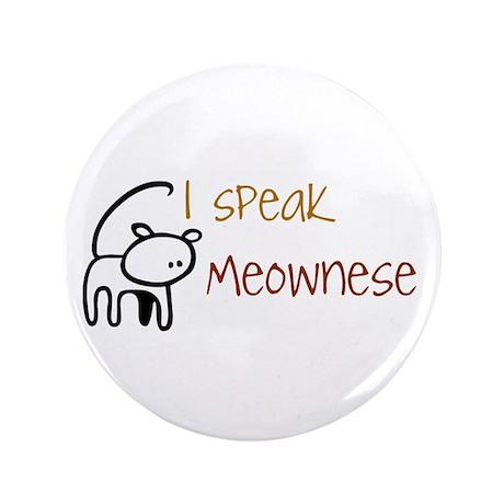"""I speak Meownese 3.5"""" Button"""