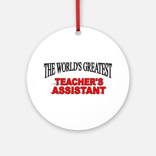 """The World's Greatest Teacher's Assistant"" Ornamen"