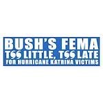 BUSH'S FEMA Bumper Sticker