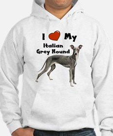 I Love My Italian Greyhound Hoodie