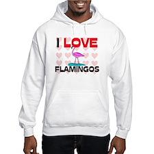I Love Flamingos Hoodie
