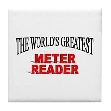 """The World's Greatest Meter Reader"" Tile Coaster"