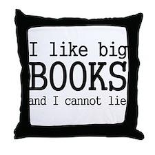 I like big books and I cannot Throw Pillow