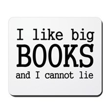 I like big books and I cannot Mousepad
