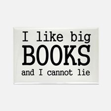 I like big books and I cannot Rectangle Magnet