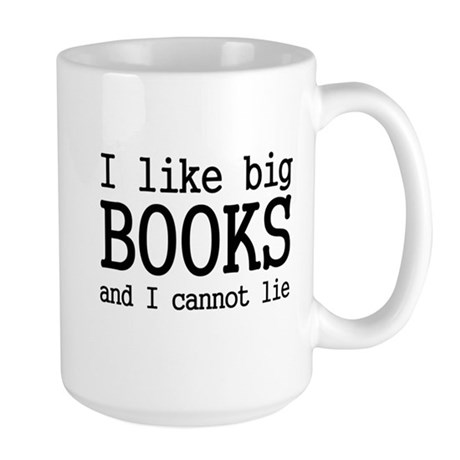 I like big books and I cannot Large Mug