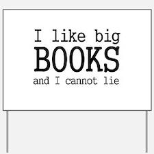 I like big books and I cannot Yard Sign