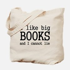 I like big books and I cannot Tote Bag