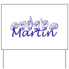 Martin Yard Sign