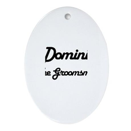 Dominic - The Groomsman Oval Ornament