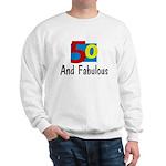 50 and Fabulous Sweatshirt