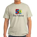 50 and Fabulous Light T-Shirt