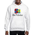 50 and Fabulous Hooded Sweatshirt