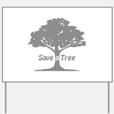 Save a Tree Yard Sign