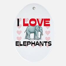 I Love Elephants Oval Ornament