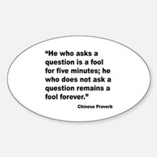 No Foolish Question Proverb Oval Decal
