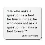 No Foolish Question Proverb Mousepad