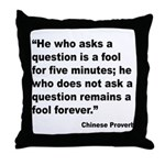 No Foolish Question Proverb Throw Pillow