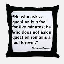 No Foolish Question Proverb Throw Pillow