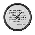 No Foolish Question Proverb Large Wall Clock