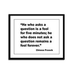 No Foolish Question Proverb Framed Panel Print