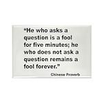 No Foolish Question Proverb Rectangle Magnet (10 p