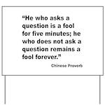 No Foolish Question Proverb Yard Sign