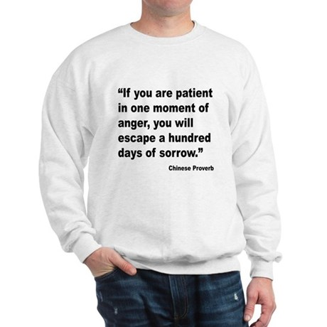 Patient Anger Sorrow Proverb Sweatshirt