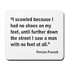 No Shoes No Feet Proverb Mousepad