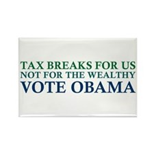 Obama - Tax Breaks for Us Rectangle Magnet