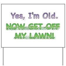 Get Off My Lawn! Yard Sign