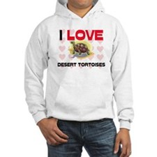 I Love Desert Tortoises Hooded Sweatshirt