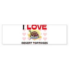 I Love Desert Tortoises Bumper Sticker