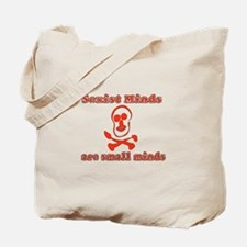 Small Sexist Minds Tote Bag