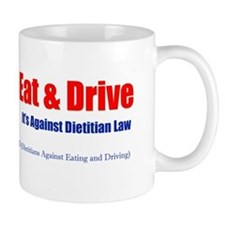 Don't Eat and Drive Mug