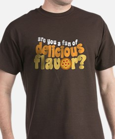 Are You a Fan of Delicious Flavor? T-Shirt